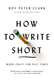 How to Write Short: Word Craft for Fast Times (English Edition)