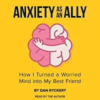 Anxiety as an Ally: How I Turned a Worried Mind into My Best Friend