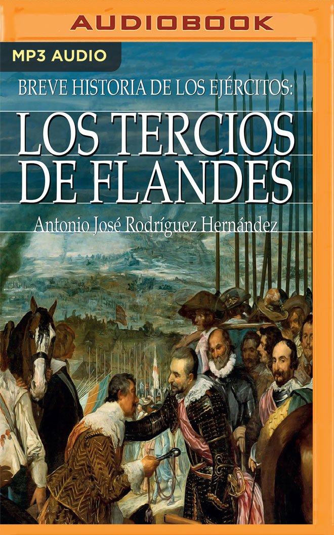 Breve Historia de Los Tercios de Flandes: Amazon.es: Rodriguez ...