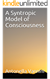 A Syntropic Model of Consciousness