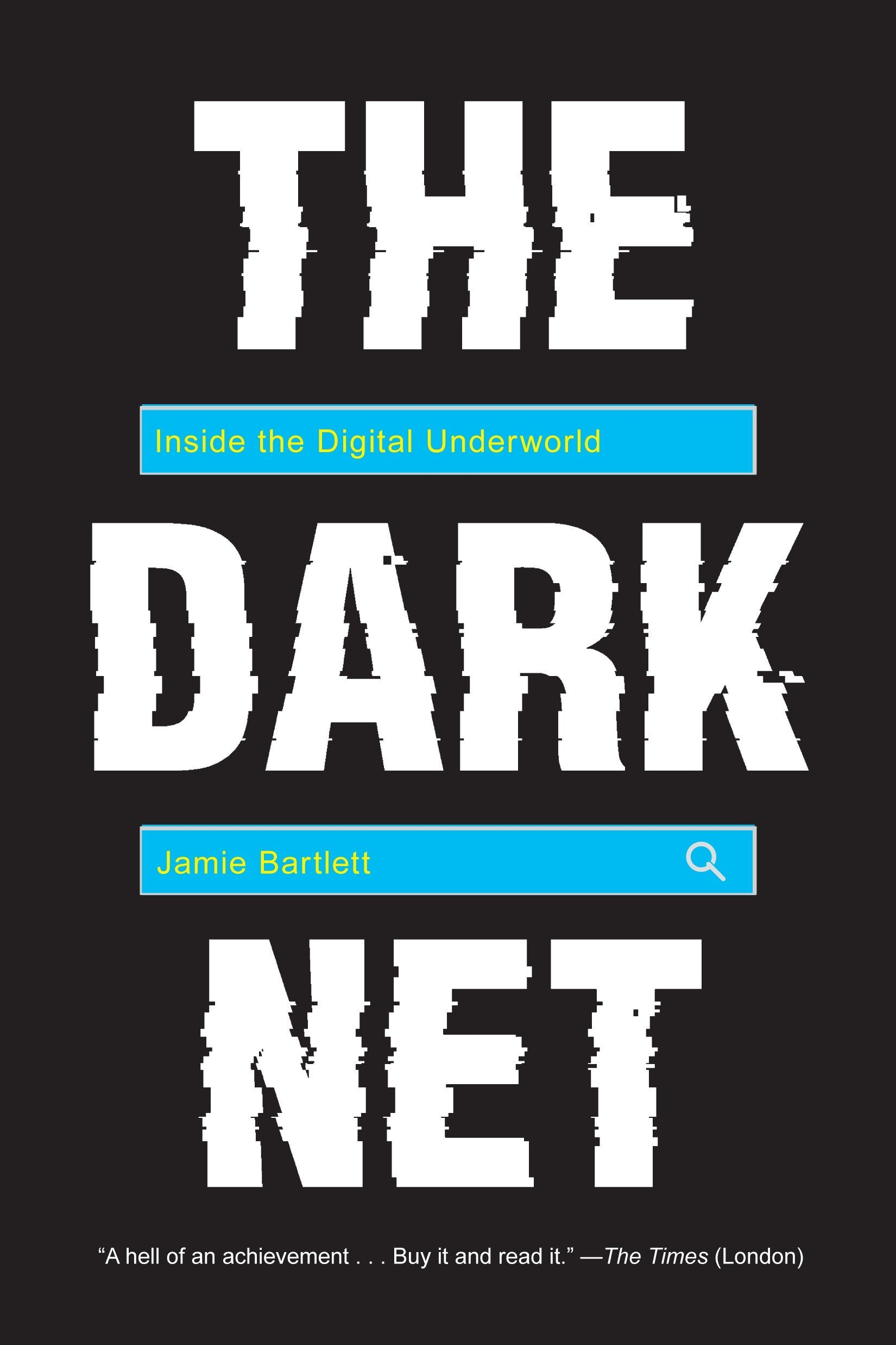 The Dark Net: Inside the Digital Underworld: Amazon.es: Jamie Bartlett: Libros en idiomas extranjeros