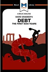 An Analysis of David Graeber's Debt: The First 5,000 Years (The Macat Library) Kindle Edition