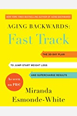 Aging Backwards: Fast Track: 6 Ways in 30 Days to Look and Feel Younger Kindle Edition