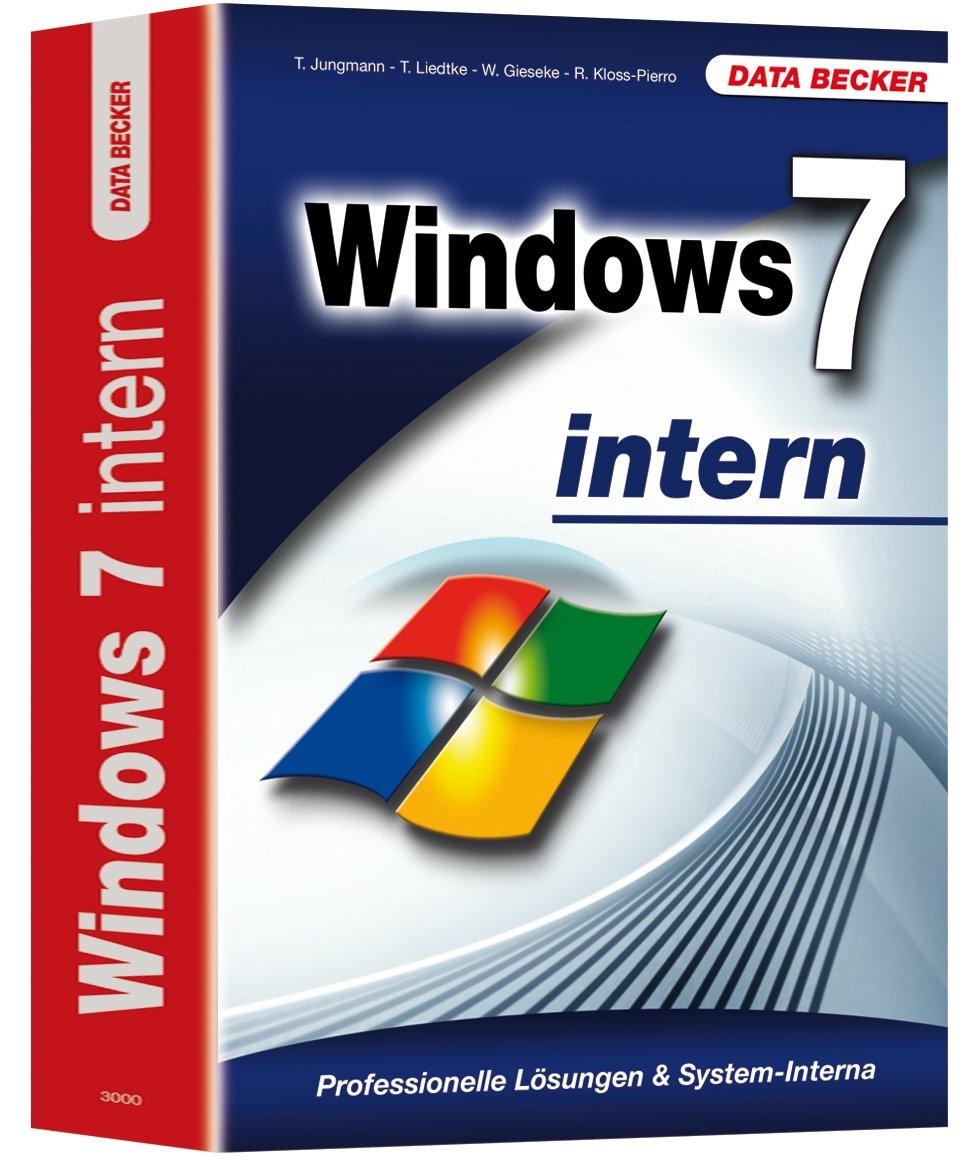Windows 7 intern Gebundenes Buch – 1. August 2010 Thomas Jungmann Thomas Liedtke Wolfram Gieseke Roland Kloss-Pierro