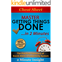 Cheat Sheet: Master Getting Things Done.In 2 Minutes - The Practical Summary of David Allen's Best Selling Book