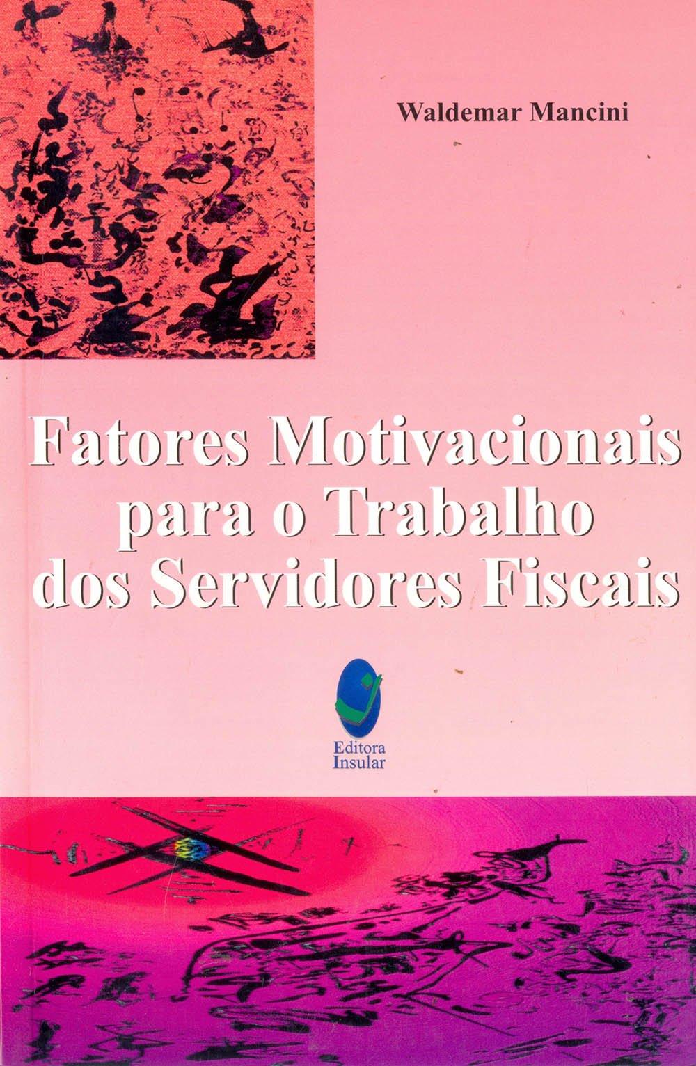 Fatores Motivacionais Para O Trabalho Dos Servidores Fiscais
