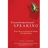 """Transformational Speakinger Story  """": If You Want to Change the World, Tell a Better Story"""