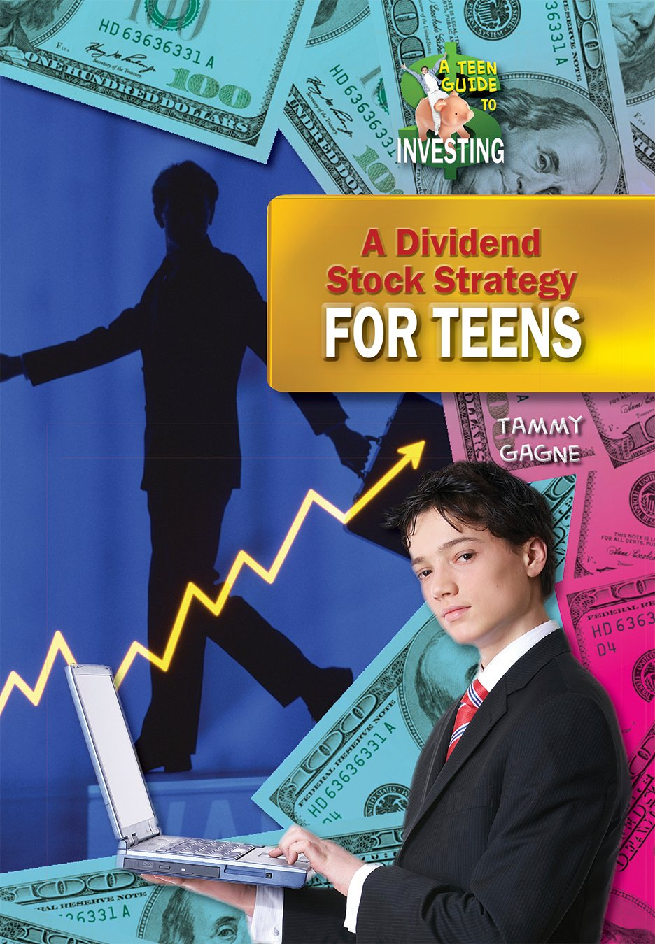 A Dividend Stock Strategy for Teens (A Teen Guide to Investing) ebook