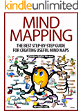 Mind Mapping: The Best Step-by-Step Guide for Creating Useful Mind Maps