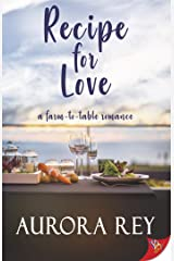 Recipe for Love: A Farm-to-Table Romance Kindle Edition
