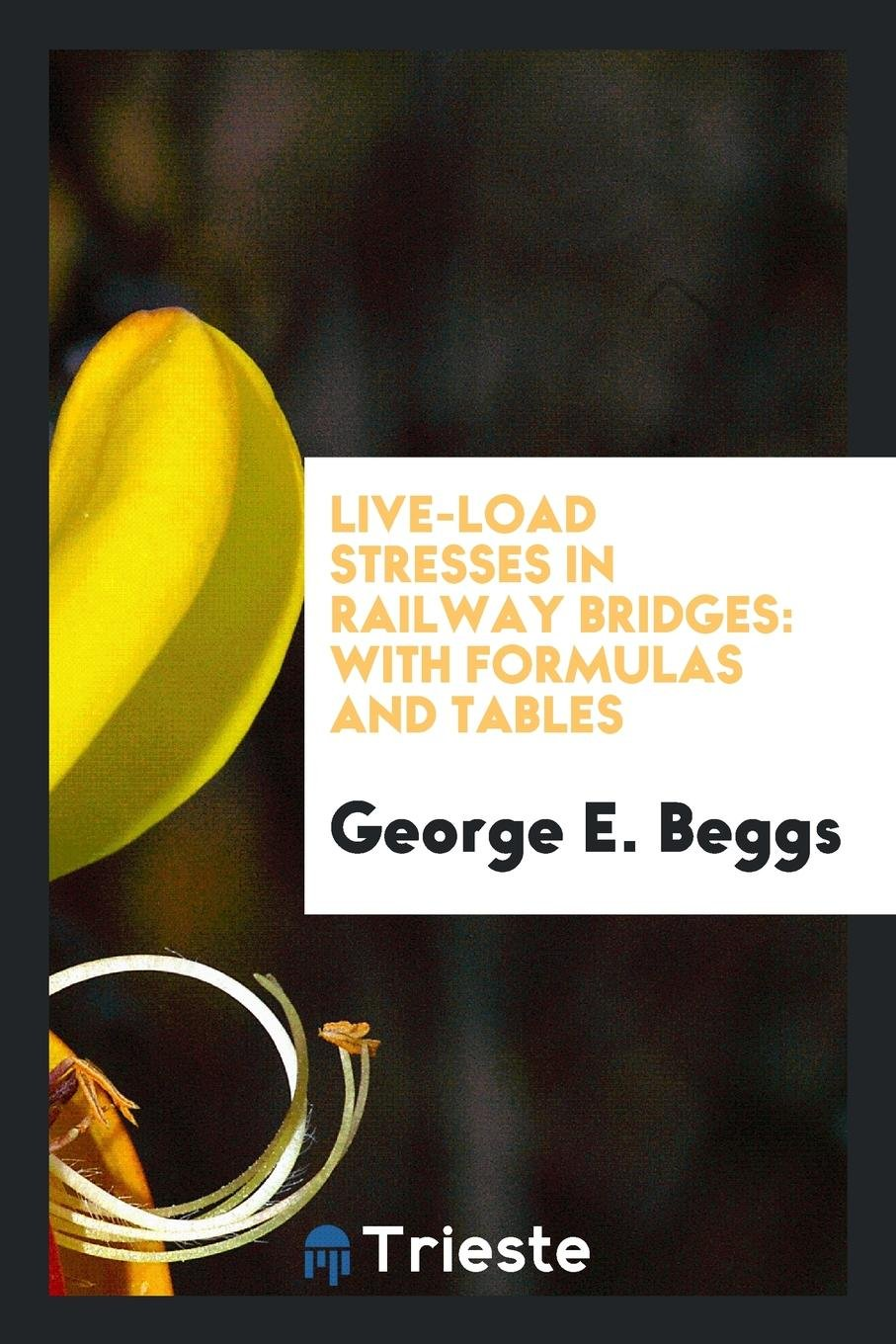 Download Live-Load Stresses in Railway Bridges: With Formulas and Tables pdf epub