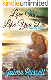 Love Me Like You Do (Love Me Series Book 1)