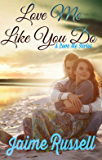 Love Me Like You Do (Love Me Series Book 1)