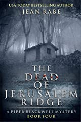 The Dead of Jerusalem Ridge: A Piper Blackwell Mystery (Piper Blackwell Mysteries Book 4) Kindle Edition