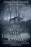 The Dead of Jerusalem Ridge: A Piper Blackwell Mystery (Piper Blackwell Mysteries Book 4)