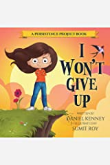 I Won't Give Up (Persistence Project) (Volume 2) Paperback