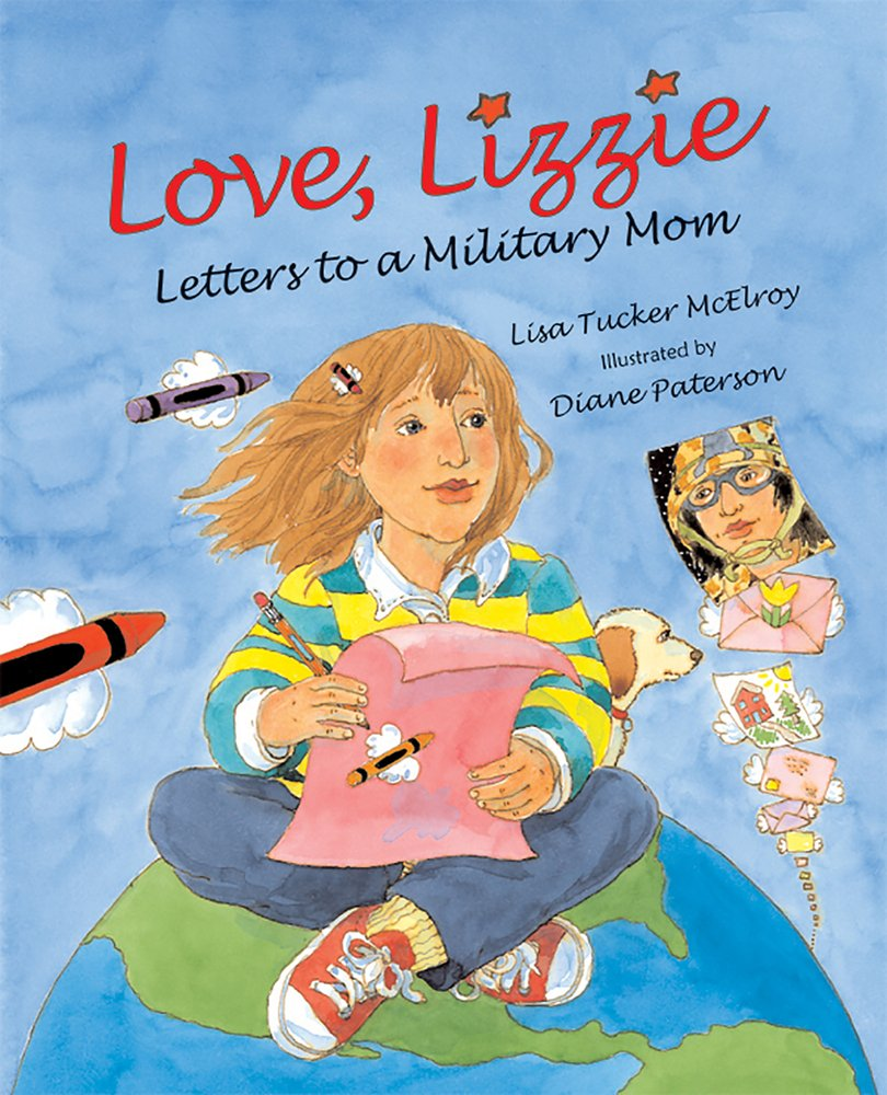 Love, Lizzie: Letters to a Military Mom: McElroy, Lisa Tucker, Paterson,  Diane: 9780807547786: Amazon.com: Books