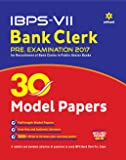 IBPS-VII Bank Clerk 30 Model Papers Pre. Examination 2017