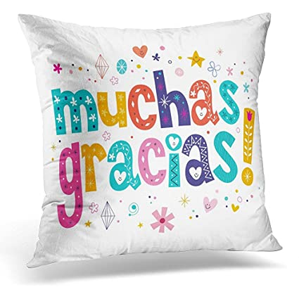 Pillowcase In Spanish Unique Amazon Throw Pillow Cover You Muchas Gracias Many Thanks In