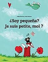 ¿Soy Pequeña? Je Suis Petite Moi ?: Libro