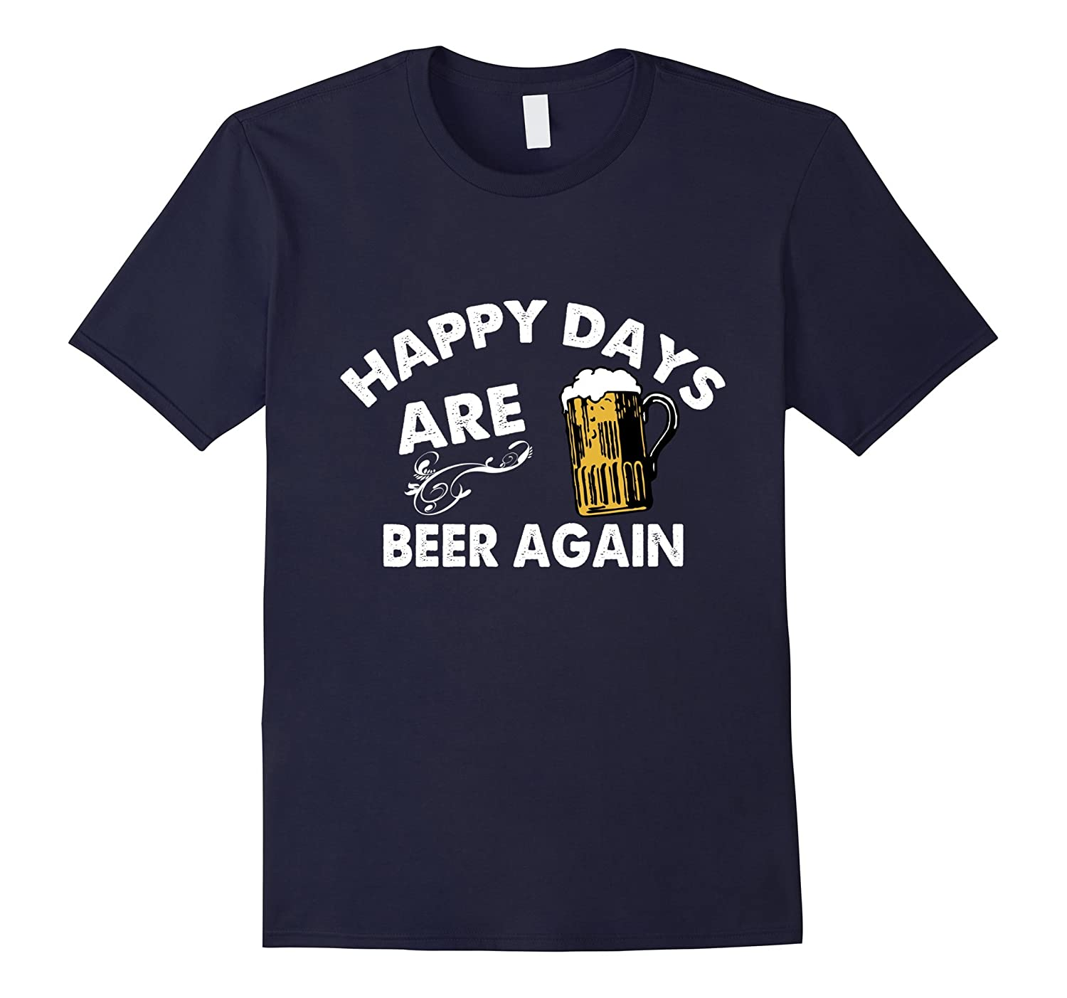 FUNNY T-SHIRTS ST PATRICKS DAY Happy Days Are Beer Again-TD