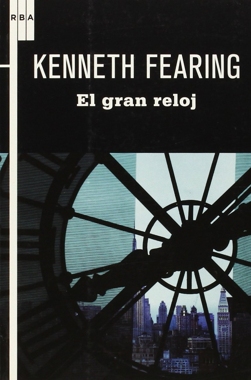 El gran reloj (Spanish Edition): Kenneth Fearing: 9788498678840: Amazon.com: Books