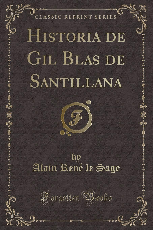 Historia de Gil Blas de Santillana (Classic Reprint): Amazon.es ...