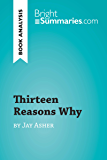 Thirteen Reasons Why by Jay Asher (Book Analysis): Detailed Summary, Analysis and Reading Guide (BrightSummaries.com)