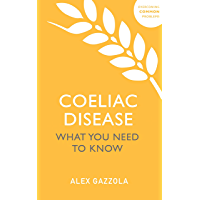 Coeliac Disease: What You Need To Know (Overcoming Common Problems)