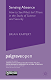 Sensing Absence: How to See What Isn't There in the Study of Science and Security: Chapter 1 from Absence in Science, Security and Policy