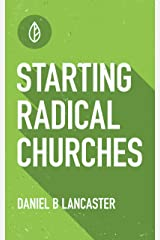 Starting Radical Churches: Multiply House Churches towards a Church Planting Movement Using 11 Proven Church Planting Bible Studies (Follow Jesus Training Book 3) (English Edition) eBook Kindle