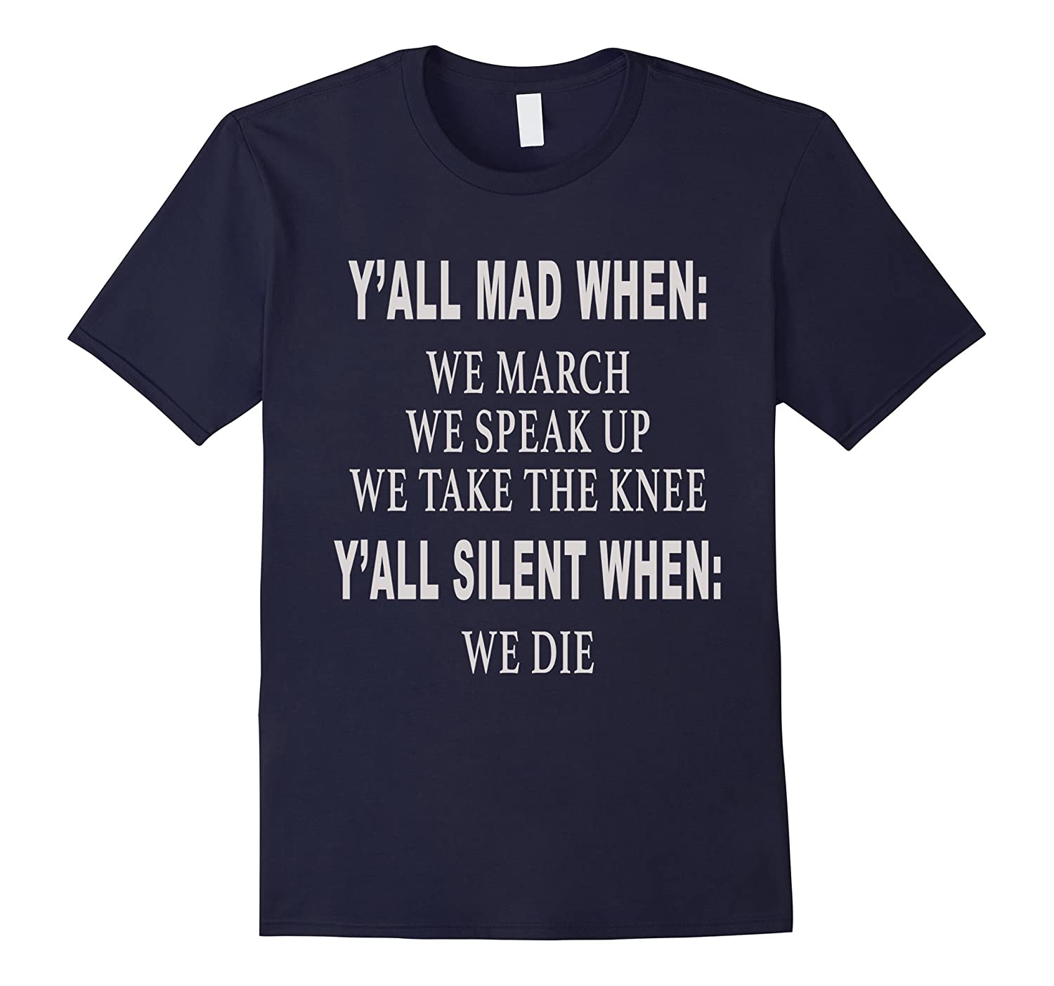 Take The Knee T Shirt Black Lives Matter BLM Tees Y'all Mad-FL