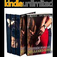 Initiée Par Le Milliardaire (L'Intégrale en PROMO): New Romance (French Edition)