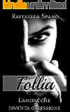 Follia: L'amore che diventa ossessione (Megan)