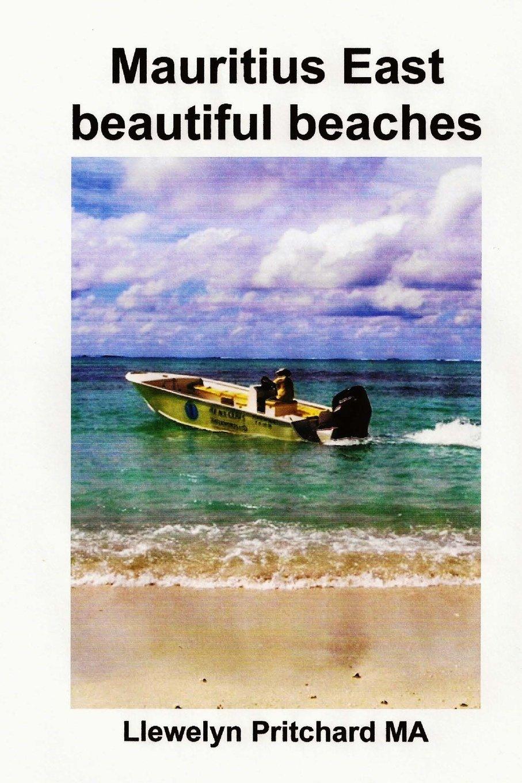 Read Online Mauritius East beautiful beaches: Uma Lembranca Colecao de coloridas fotografias com legendas (Foto Albuns) (Volume 10) (Portuguese Edition) pdf