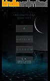 A Walking Shadow: Haruspex Trilogy: Part Three