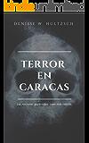 Terror en Caracas: Las naciones quebradas, caen más rápido