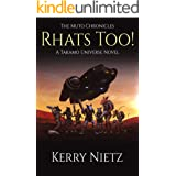 RHATS TOO!: A Takamo Universe Novel (The Muto Chronicles Book 2)