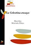 La Celestina, ensayo (Anotado) (Spanish Edition)