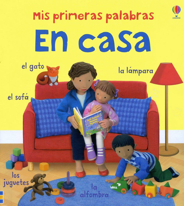 MIS PRIMERAS PALABRAS EN CASA (Spanish Edition) (Spanish) Hardcover – 2013
