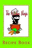 The Kitchen Ninja: Ninja Recipe Book