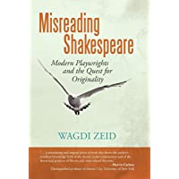 Misreading Shakespeare: Modern Playwrights and the Quest for Originality