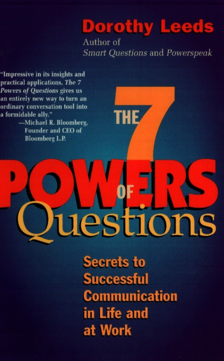 The 7 Powers of Questions: Secrets to Successful Communication in Life and at Work ebook