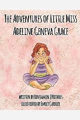 The Adventures of Little Miss Adeline Geneva Grace Paperback
