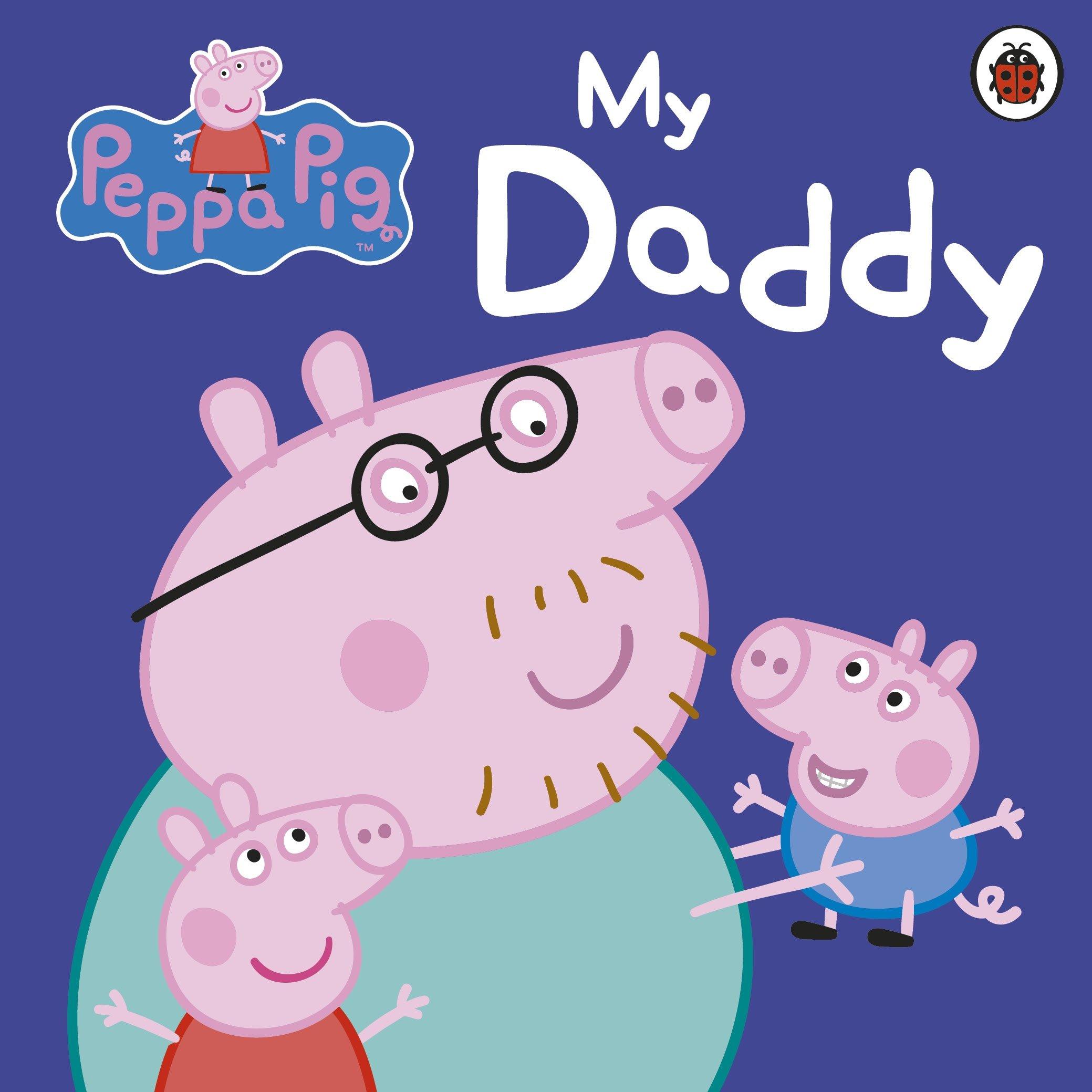 My Daddy Peppa Pig 8601411084171 Amazon Books