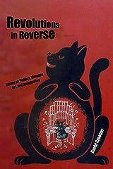 Revolutions in Reverse: Essays on Politics, Violence, Art, and Imagination Paperback