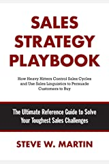 Sales Strategy Playbook: The Ultimate Reference Guide to Solve Your Toughest Sales Challenges Paperback