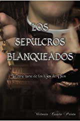 Los Sepulcros Blanqueados: La otra cara de los hijos de Dios (Spanish Edition) Kindle Edition