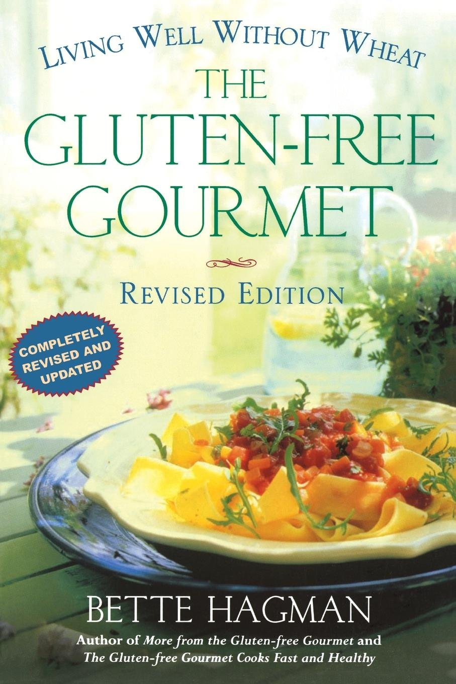 The Gluten-Free Gourmet: Living Well without Wheat, Revised Edition pdf
