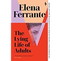 The Lying Life of Adults: A SUNDAY TIMES BESTSELLER: Elena Ferrante